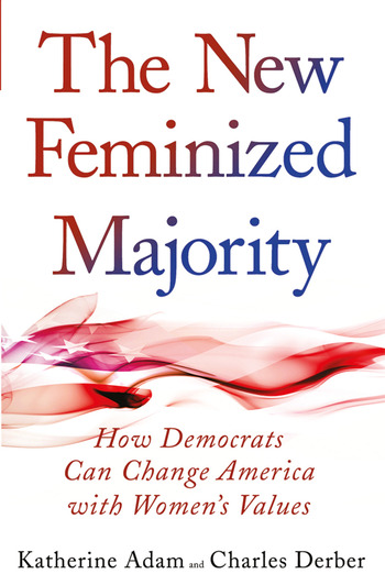 New Feminized Majority How Democrats Can Change America with Women's Values book cover