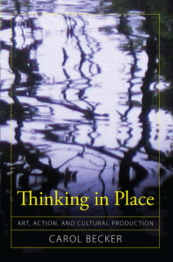Thinking in Place Art, Action, and Cultural Production book cover