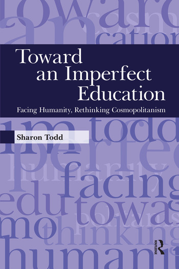 Toward an Imperfect Education Facing Humanity, Rethinking Cosmopolitanism book cover