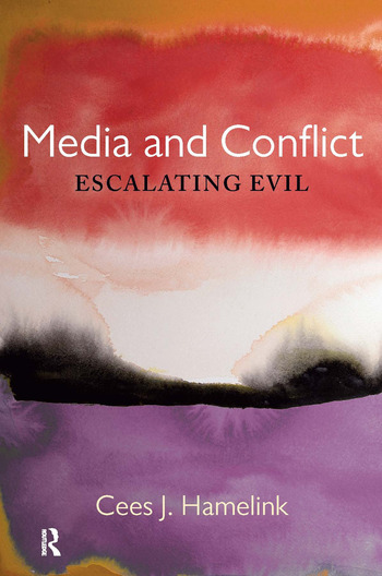 Media and Conflict Escalating Evil book cover