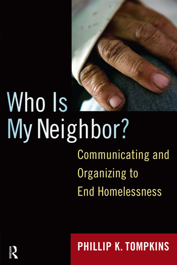 Who is My Neighbor? Communicating and Organizing to End Homelessness book cover