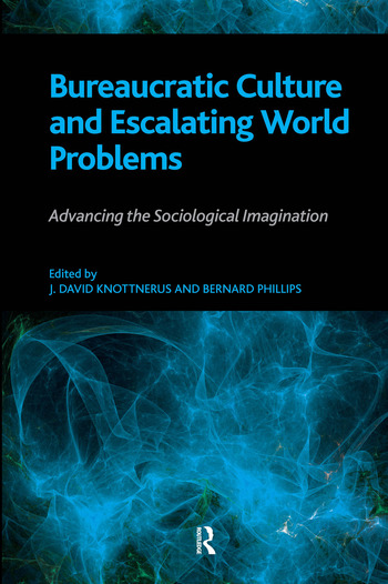 Bureaucratic Culture and Escalating World Problems Advancing the Sociological Imagination book cover