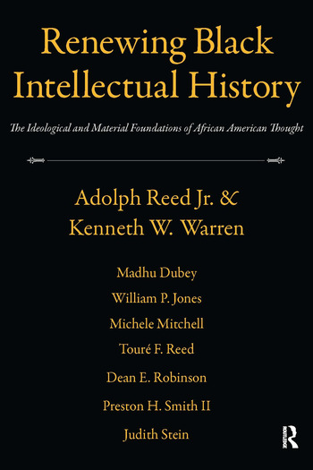 Renewing Black Intellectual History The Ideological and Material Foundations of African American Thought book cover