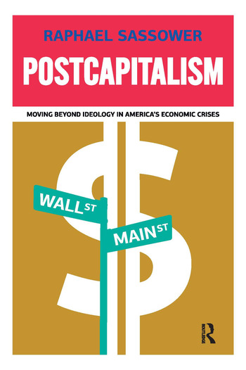 Postcapitalism Moving Beyond Ideology in America's Economic Crisis book cover