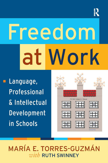 Freedom at Work Language, Professional, and Intellectual Development in Schools book cover