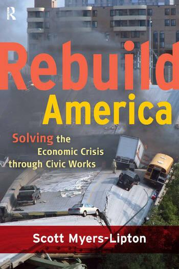 Rebuild America Solving the Economic Crisis Through Civic Works book cover