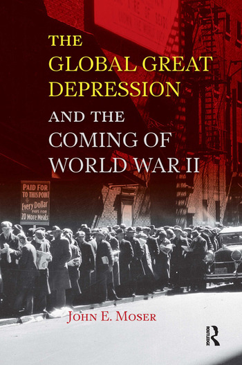 Global Great Depression and the Coming of World War II book cover