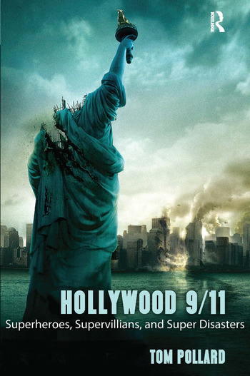 Hollywood 9/11 Superheroes, Supervillains, and Super Disasters book cover