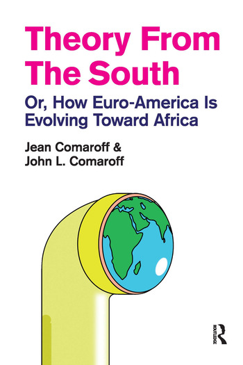 Theory from the South Or, How Euro-America is Evolving Toward Africa book cover