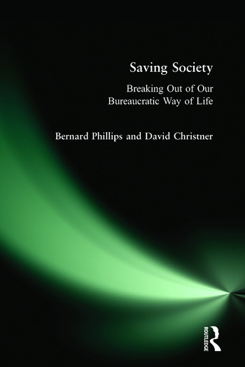 Saving Society Breaking Out of Our Bureaucratic Way of Life book cover