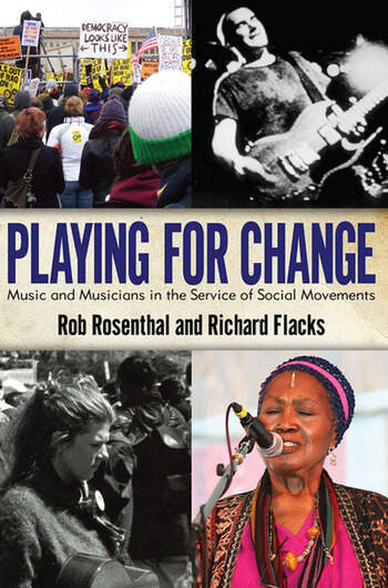 Playing for Change Music and Musicians in the Service of Social Movements book cover