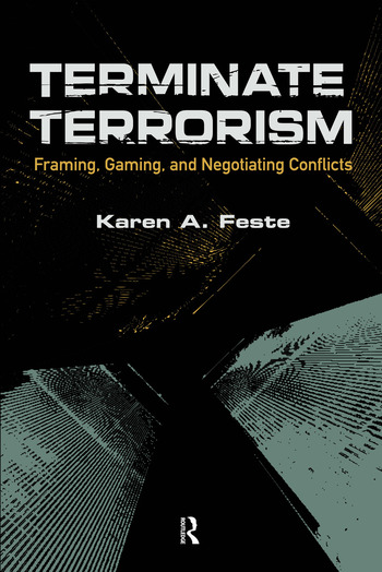 Terminate Terrorism Framing, Gaming, and Negotiating Conflicts book cover