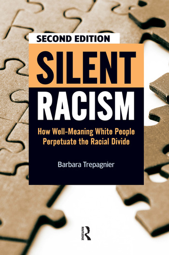 Silent Racism How Well-Meaning White People Perpetuate the Racial Divide book cover