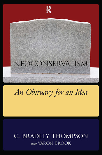 NEOCONSERVATISM An Obituary for an Idea book cover
