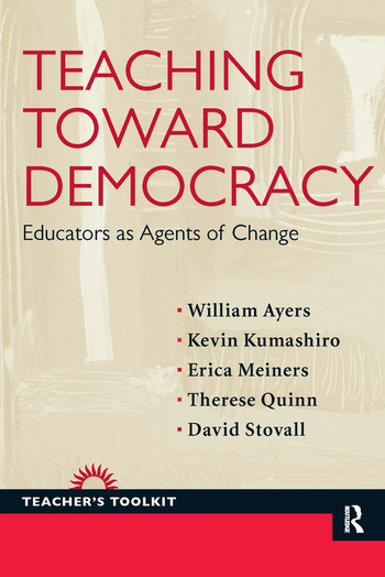 Teaching Toward Democracy Educators as Agents of Change book cover