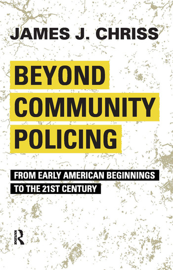 Beyond Community Policing From Early American Beginnings to the 21st Century book cover
