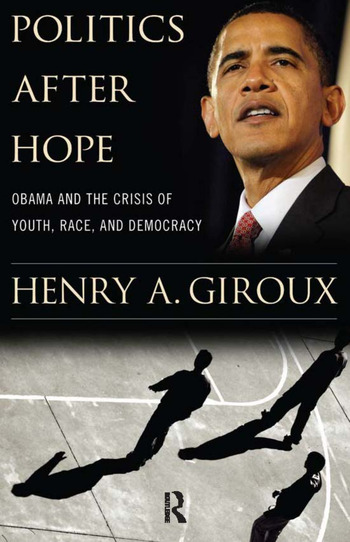Politics After Hope Obama and the Crisis of Youth, Race, and Democracy book cover