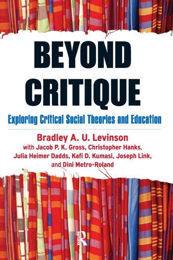 Beyond Critique Exploring Critical Social Theories and Education book cover