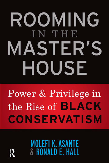 Rooming in the Master's House Power and Privilege in the Rise of Black Conservatism book cover