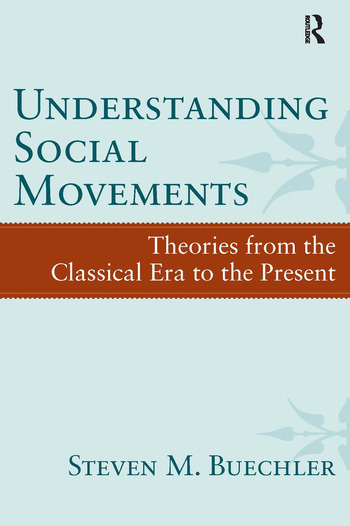 Understanding Social Movements Theories from the Classical Era to the Present book cover