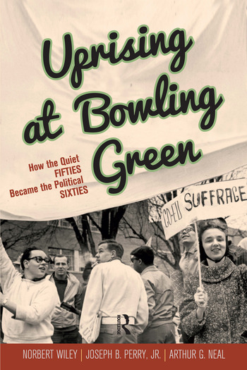 Uprising at Bowling Green How the Quiet Fifties Became the Political Sixties book cover