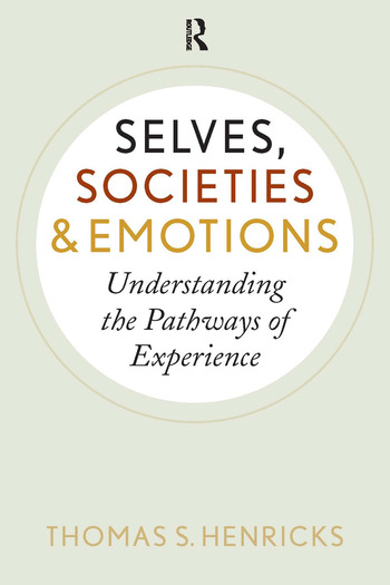 Selves, Societies, and Emotions Understanding the Pathways of Experience book cover