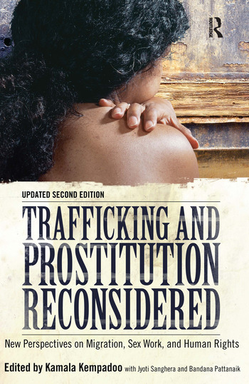 Trafficking and Prostitution Reconsidered New Perspectives on Migration, Sex Work, and Human Rights book cover