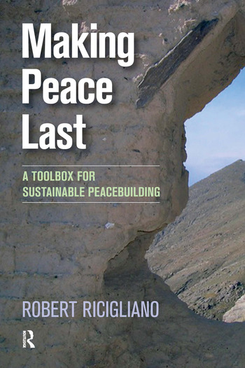 Making Peace Last A Toolbox for Sustainable Peacebuilding book cover