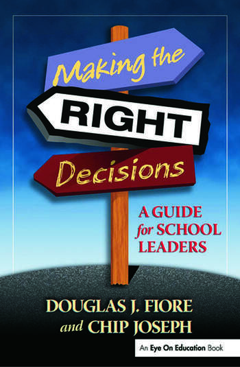 Making the Right Decisions A Guide for School Leaders book cover