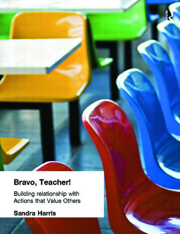 Bravo Teacher Building Relationships with Actions That Value Others book cover