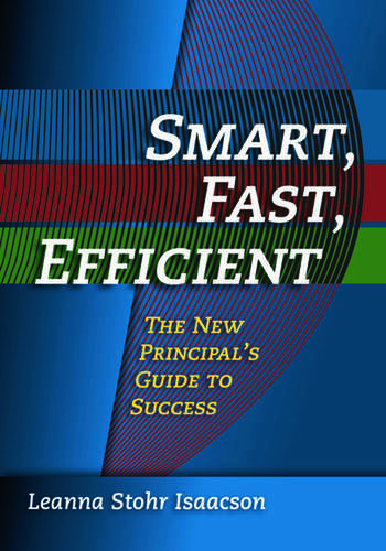 Smart, Fast, Efficient The New Principal's Guide to Success book cover