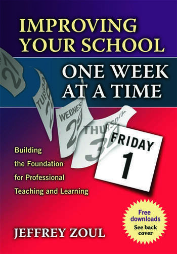 Improving Your School One Week at a Time Building the Foundation for Professional Teaching and Learning book cover