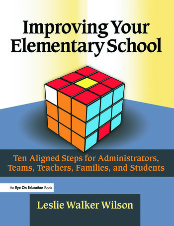 Improving Your Elementary School Ten Aligned Steps for Administrators, Teams, Teachers, Families, and Students book cover