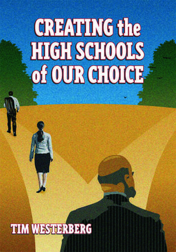 Creating the High Schools of Our Choice A Principal's Perspective on Making High School Reform a Reality book cover