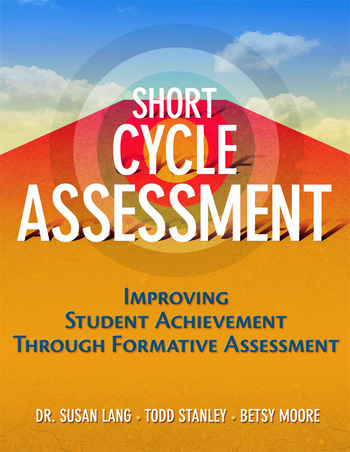 Short Cycle Assessment Improving Student Achievement Through Formative Assessment book cover