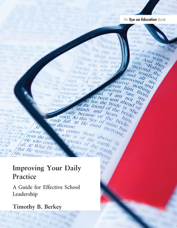 Improving Your Daily Practice A Guide for Effective School Leadership book cover