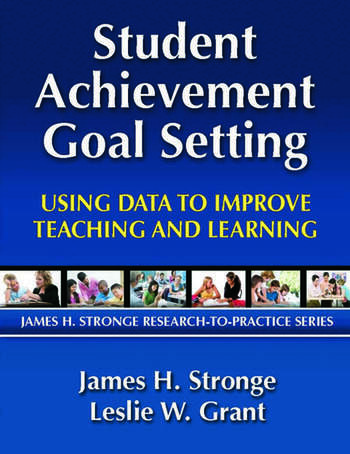 Student Achievement Goal Setting Using Data to Improve Teaching and Learning book cover