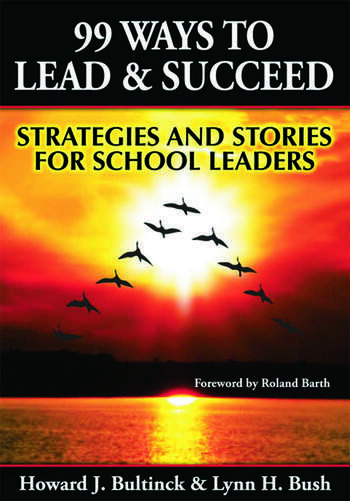 99 Ways to Lead & Succeed Strategies and Stories for School Leaders book cover