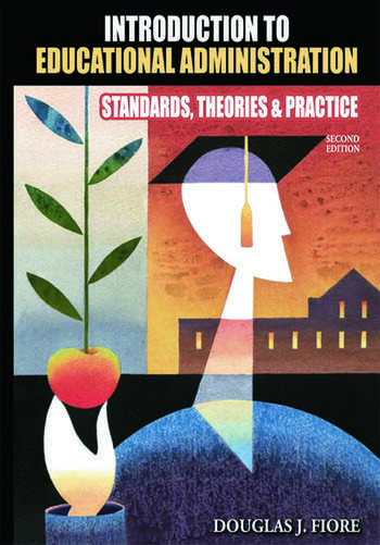 Introduction to Educational Administration Standards, Theories, and Practice book cover