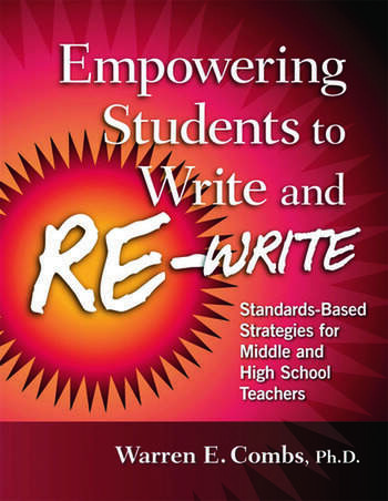 Empowering Students to Write and Re-write Standards-Based Strategies for Middle and High School Teachers book cover