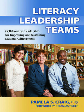 Literacy Leadership Teams Collaborative Leadership for Improving and Sustaining Student Achievement book cover