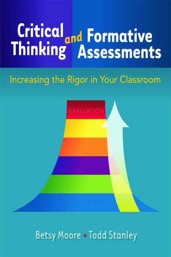 Critical Thinking and Formative Assessments Increasing the Rigor in Your Classroom book cover
