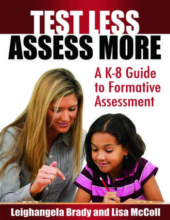 Test Less Assess More A K-8 Guide to Formative Assessment book cover
