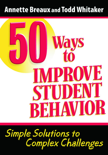 50 Ways to Improve Student Behavior Simple Solutions to Complex Challenges book cover