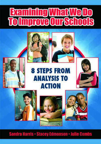Examining What We Do To Improve Our Schools Eight Steps from Analysis to Action book cover