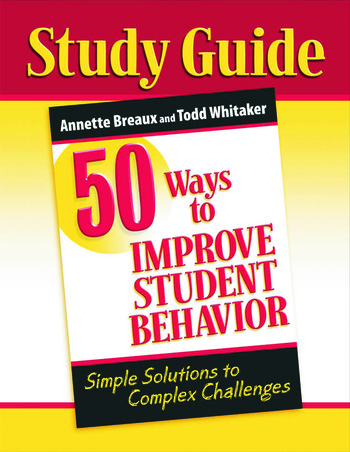 50 Ways to Improve Student Behavior Simple Solutions to Complex Challenges (Study Guide) book cover