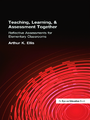 Teaching, Learning & Assessment Together Reflective Assessments for Elementary Classrooms book cover