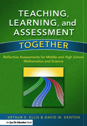 Teaching, Learning, and Assessment Together Reflective Assessments for Middle and High School Mathematics and Science book cover