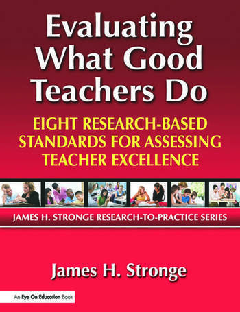 Evaluating What Good Teachers Do Eight Research-Based Standards for Assesing Teacher Excellence book cover