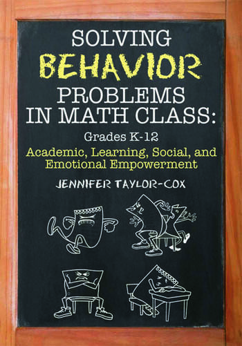 Solving Behavior Problems in Math Class Academic, Learning, Social, and Emotional Empowerment, Grades K-12 book cover